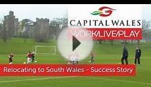 Relocating to South East Wales - Capital Wales Success