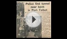 The Failed Bank Robbery in Port Talbot, South Wales YouTube